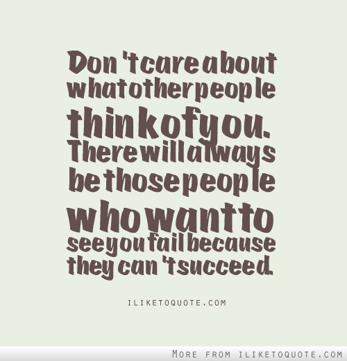 Dont Care What People Think Quotes. QuotesGram